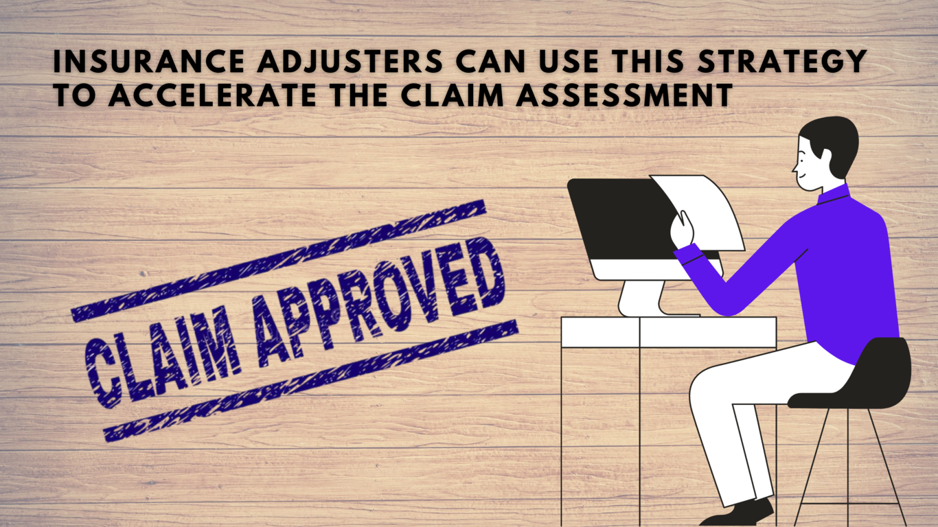 Insurance adjusters can use this strategy to accelerate the claim assessment