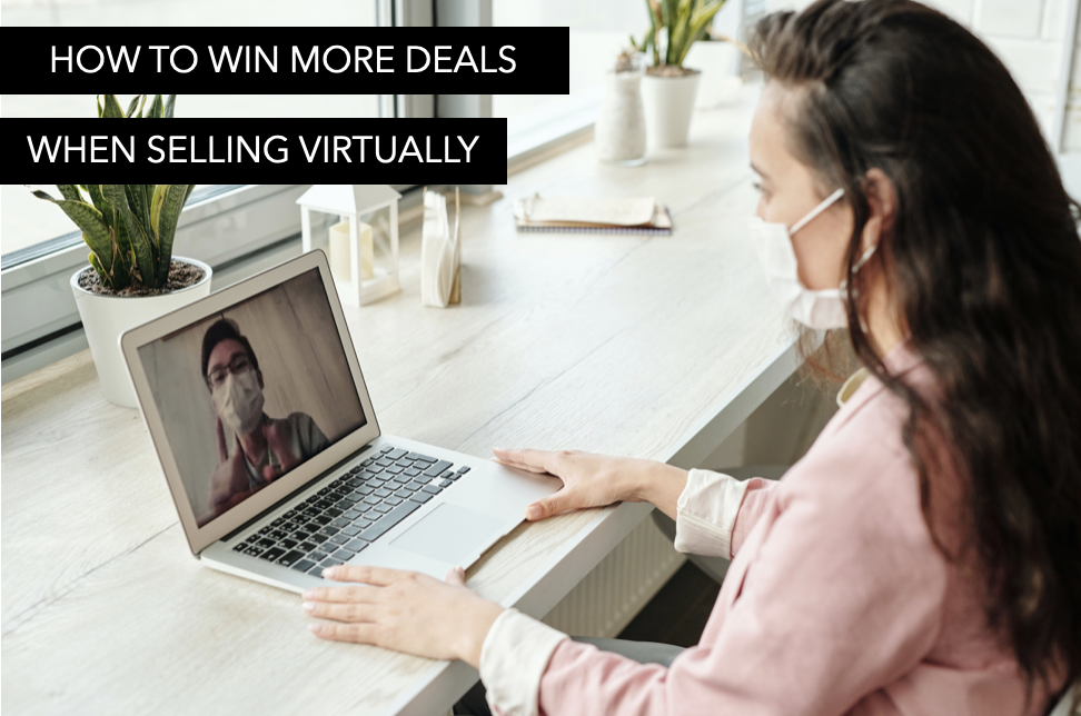 How to win more deals when selling virtually?