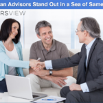 How Can Advisors Stand Out in a Sea of Sameness?