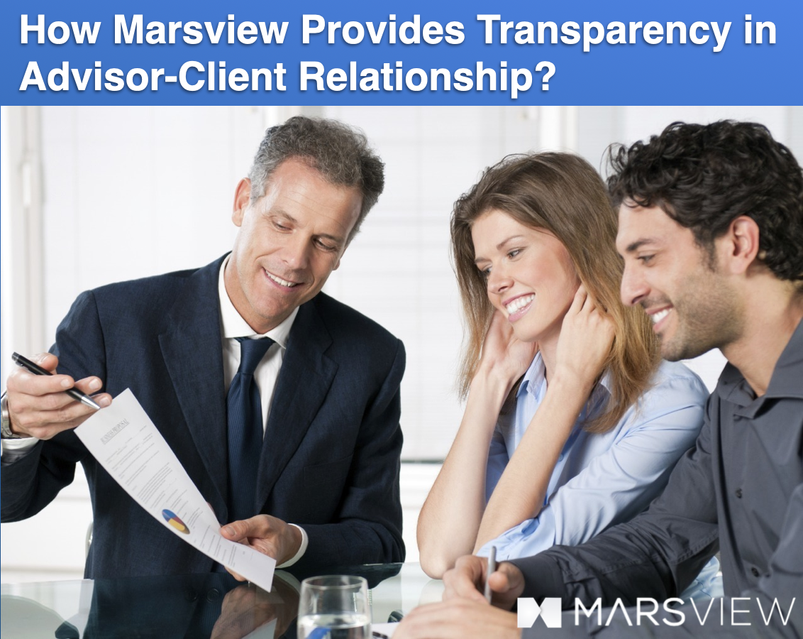 How Marsview Provides Transparency in Advisor-Client Relationship?